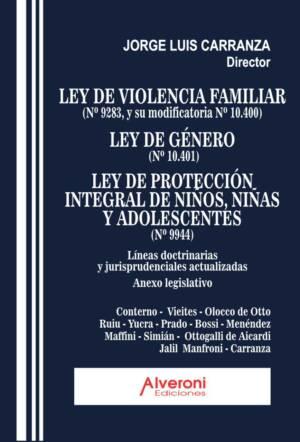 Ley de Violencia Familiar - Ley de Género - Ley de Protección Integral de Niños, Niñas y Adolescentes